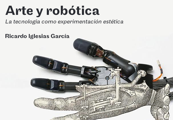 Arte y robótica. Ricardo Iglesias
